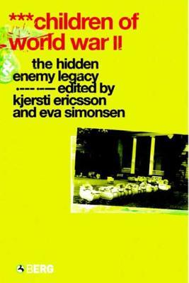 Children of World War II: The Hidden Enemy Legacy - Ericsson, Kjersti (Editor)
