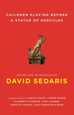 Children Playing Before a Statue of Hercules - Sedaris, David (Editor)