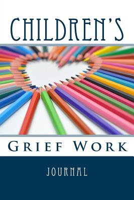 Children's Grief Work Journal: Grief Work Diary for Bereaved Kids - Grace, Jc