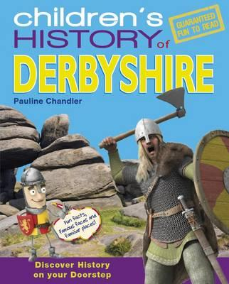 Children's History of Derbyshire - Chandler, Pauline