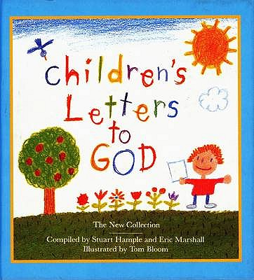 Children's Letters to God: The New Collection - Hample, Stuart, and Marshall, Eric, and Bloom, Tom