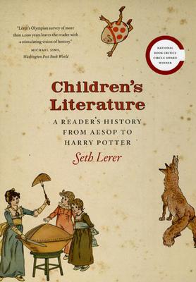 Children's Literature: A Reader's History, from Aesop to Harry Potter - Lerer, Seth, Professor