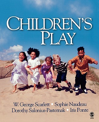 Children's Play - Scarlett, W George, Dr., and Naudeau, Sophie C, and Salonius-Pasternak, Dorothy