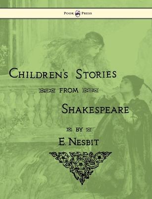 Children's Stories from Shakespeare - Nesbit, E