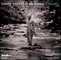 "Chillin' - David ""Fathead"" Newman"