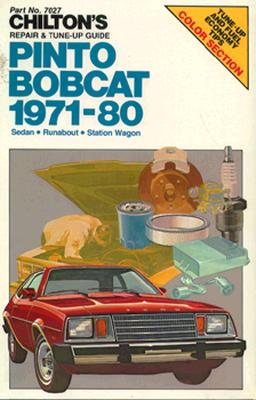 Chilton's repair & tune-up guide, Pinto, Bobcat, 1971-80 : sedan, runabout, station wagon - Morgantini, Dean, and Chilton Book Company