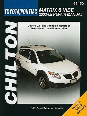 Chilton's Toyota Matrix & Pontiac Vibe 2003-08 Repair Manual - Storer, Jay