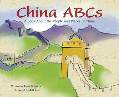 China ABCs: A Book about the People and Places of China - Schroeder, Holly