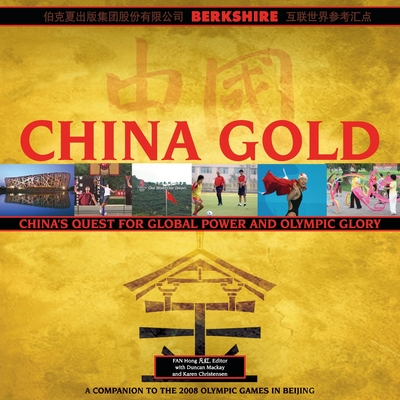 China Gold: China's Quest for Global Power and Olympic Glory - Hong, Fan