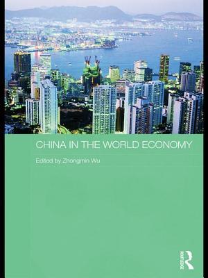 China in the World Economy - Wu, Zhongmin (Editor)