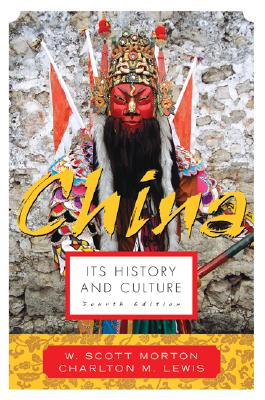 China: Its History and Culture - Morton, W Scott, and Lewis, Charlton M