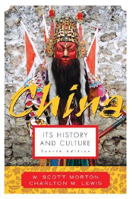 China: Its History and Culture - Morton, W Scott, and Lewis, Charlton M, and Morton W, Scott