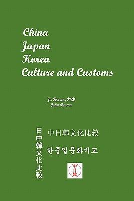 China, Japan, Korea Culture and Customs - Brown, Ju