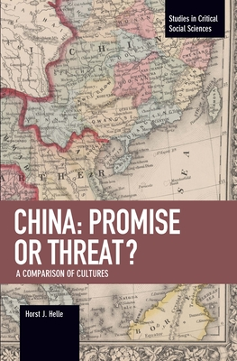 China: Promise or Threat?: A Comparison of Cultures - Helle, Horst J