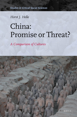 China: Promise or Threat?: A Comparison of Cultures - Helle, Horst Jurgen, Professor