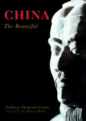 China the Beautiful - Osmond-Evans, Anthony, and Heath, Edward, Sir (Foreword by)
