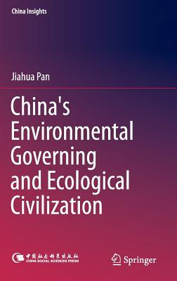 China's Environmental Governing and Ecological Civilization - Pan, Jiahua