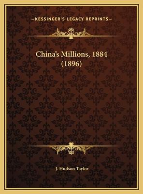 China's Millions, 1884 (1896) - Taylor, J Hudson (Editor)