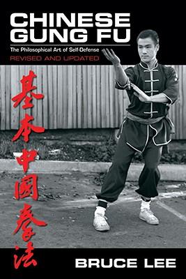 Chinese Gung Fu: The Philosophical Art of Self Defense - Lee, Bruce