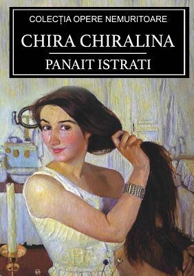 Chira Chiralina - Istrati, Panait
