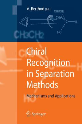 Chiral Recognition in Separation Methods: Mechanisms and Applications - Berthod, Alain (Editor)