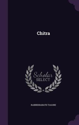 Chitra - Tagore, Rabindranath
