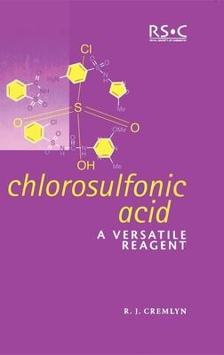 Chlorosulfonic Acid: A Versatile Reagent - Cremlyn, R J