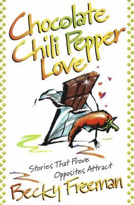 Chocolate Chili Pepper Love - Freeman, Becky