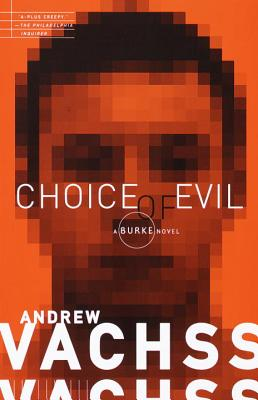 Choice of Evil - Vachss, Andrew