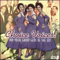 Choice Voices! Pop Vocal Group Gems of the 50's - Various Artists