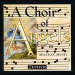 Choir of Angels II: Mission Music