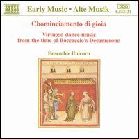 Chominciamento di gioia: Virtuoso dance-music from the time of Boccaccio's Decamerone - Ensemble Unicorn