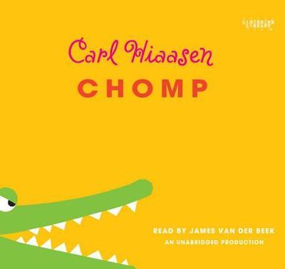 Chomp - Hiaasen, Carl, and Van Der Beek, James (Read by)