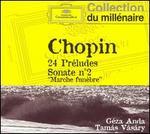 "Chopin: 24 Préludes; Sonate No. 2 ""Marche funèbre"""