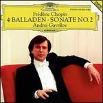 Chopin: 4 Ballades; Piano Sonata No. 2