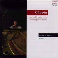 Chopin: Last Major Piano Works - Anton Kuerti (piano)
