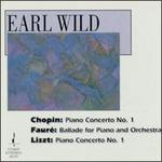 Chopin: Piano Concerto No. 1; Fauré: Ballade; Liszt: Piano Concerto No. 1