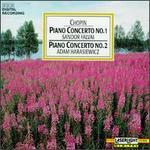 Chopin: Piano Concerto Nos 1 & 2