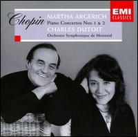 Chopin: Piano Concertos Nos. 1 & 2 - Martha Argerich (piano); Orchestre Symphonique de Montréal; Charles Dutoit (conductor)