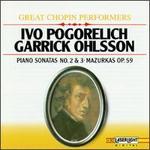 Chopin: Piano Sonatas No. 2 & 3; Mazurkas Op. 59
