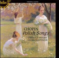 Chopin: Polish Songs - Charles Spencer (piano); Urszula Kryger (mezzo-soprano)