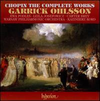 Chopin: The Complete Works - Carter Brey (cello); Elizabeth Mann (flute); Ewa Podles (contralto); Garrick Ohlsson (piano); Leila Josefowicz (violin);...