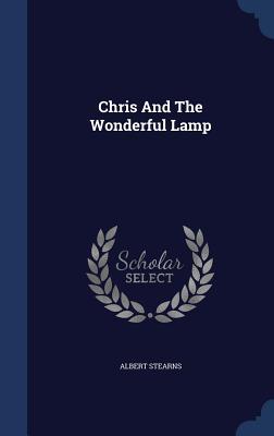 Chris and the Wonderful Lamp - Stearns, Albert