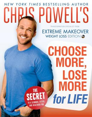 Chris Powell's Choose More, Lose More for Life - Powell, Chris, and Author (Read by)