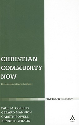 Christian Community Now: Ecclesiological Investigations - Mannion, Gerard