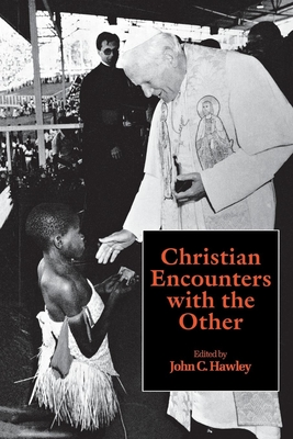 Christian Encounters with Others - Hawley, John C (Editor)