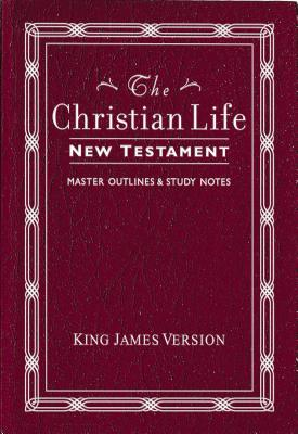 Christian Life New Testament-KJV: W/ Master Outlines - Barrington, Porter (Contributions by)