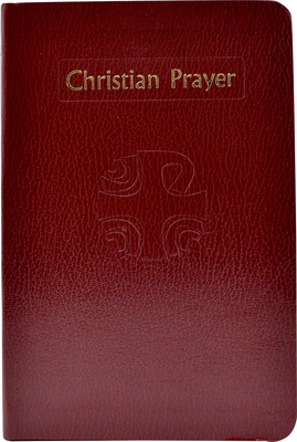 Christian Prayer: The Liturgy of the Hours - International Commission on English in the Liturgy