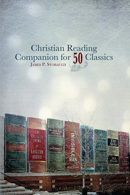 Christian Reading Companion for 50 Classics - Stobaugh, James P, Dr.