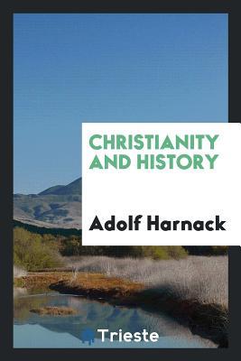Christianity and History - Harnack, Adolf